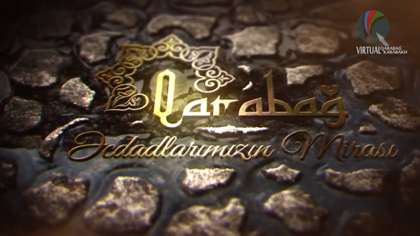 KARABAKH: THE LEGACY OF OUR ANCESTORS - DOCUMENTARY FILM (AZERBAIJAN  LANGUAGE)