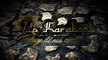 KARABAKH: THE LEGACY OF OUR ANCESTORS – DOCUMENTARY FILM (FRENCH LANGUAGE)