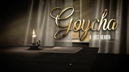 GOYCHA: A LOST HEARTH – DOCUMENTAIRE (EN ANGLAIS)